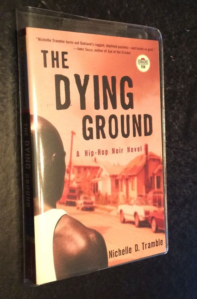 The Dying Ground A Hip-Hop Noir Novel. Nichelle D. Tramble.