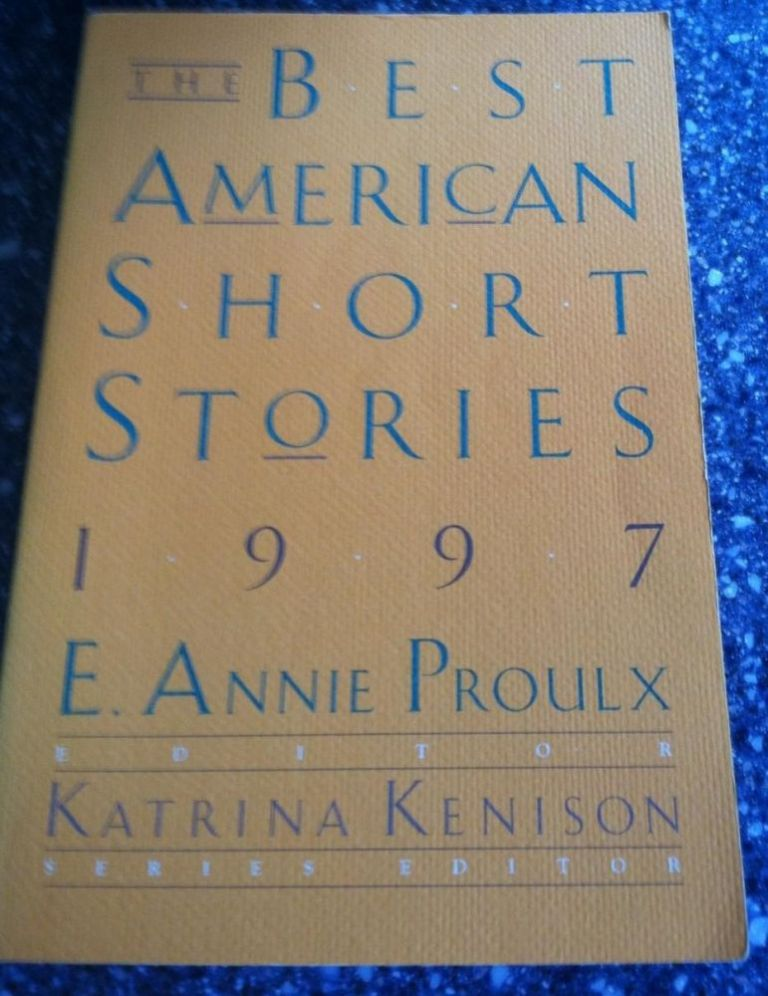 The Best American Short Stories 1997. E. Annie Proulx.