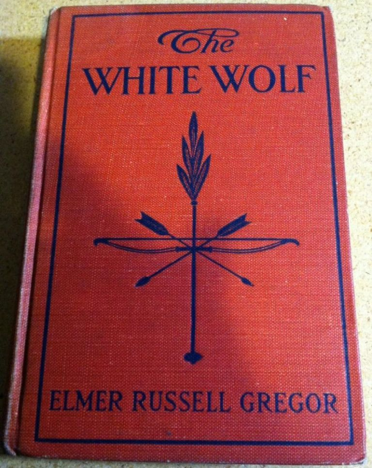 The White Wolf. Elmer Russell Gregor.