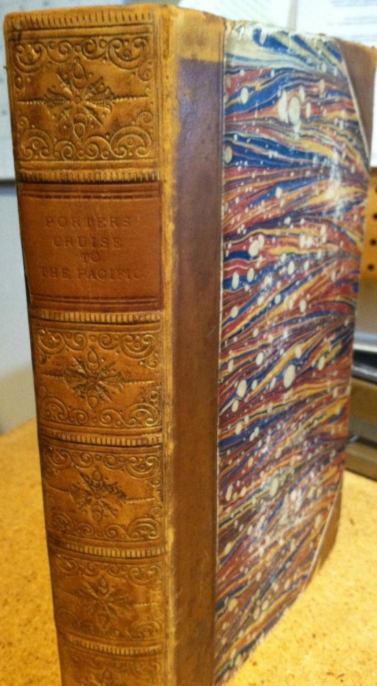 Journal of a Cruise Made to the Pacific Ocean by Captain David Porter in the United States Frigate Essex, in the Years 1812, 1813 and 1814 To Which is Now Added the Transactions At Valparaiso, from the Period of the Author's Arrival Until the Capture of the Essex; the Fate of the Party Left At Madison's Island, under Lieutenant (Now Major) Gamble. Captain David Porter.