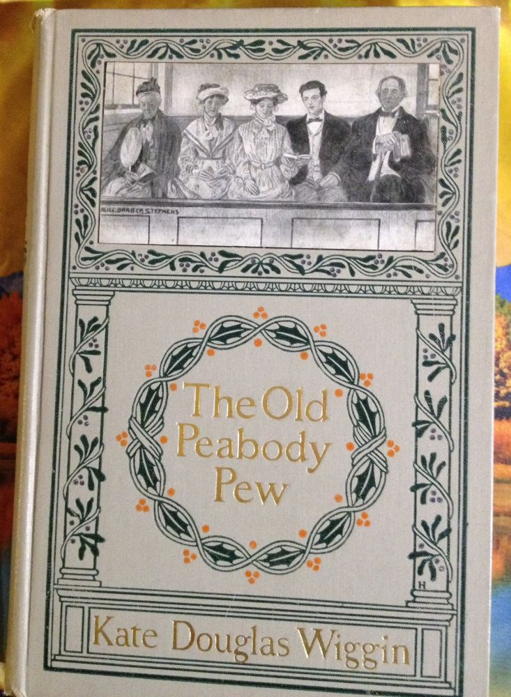 The Old Peabody Pew A Christmas Romance of a Country Church. Kate Douglas Wiggin.
