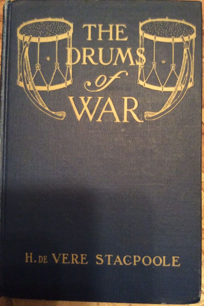 The Drums of War. H. De Vere Stacpoole.