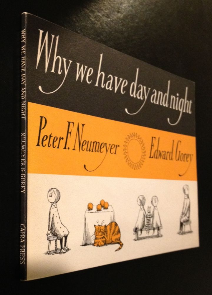 Why We Have Day and Night. Peter F. Neumeyer, Edward Gorey.