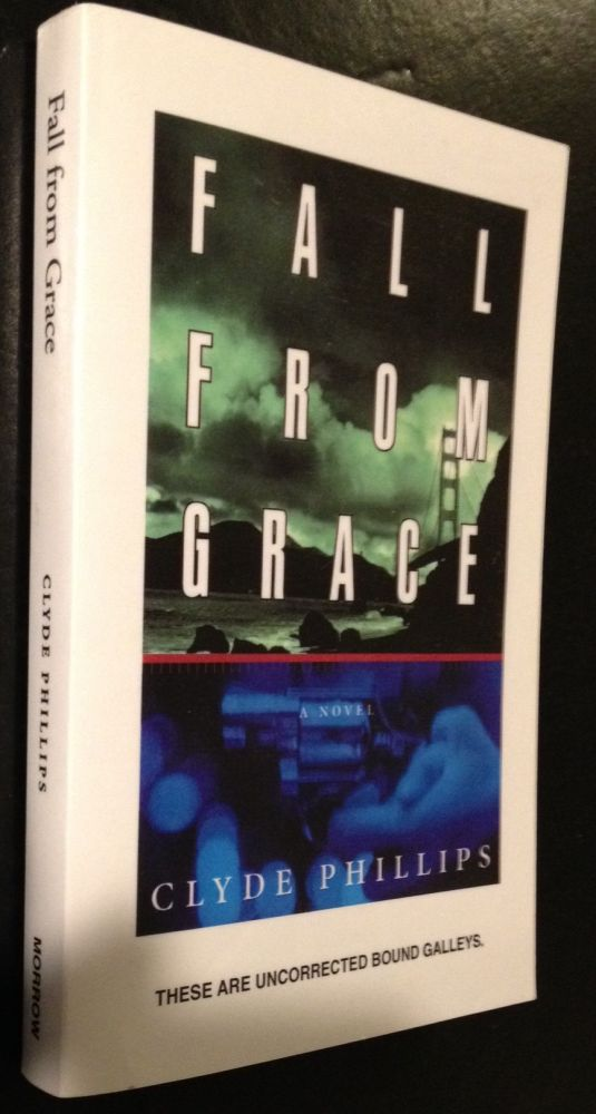 Fall from Grace A Noir Thriller. Clyde Phillips.
