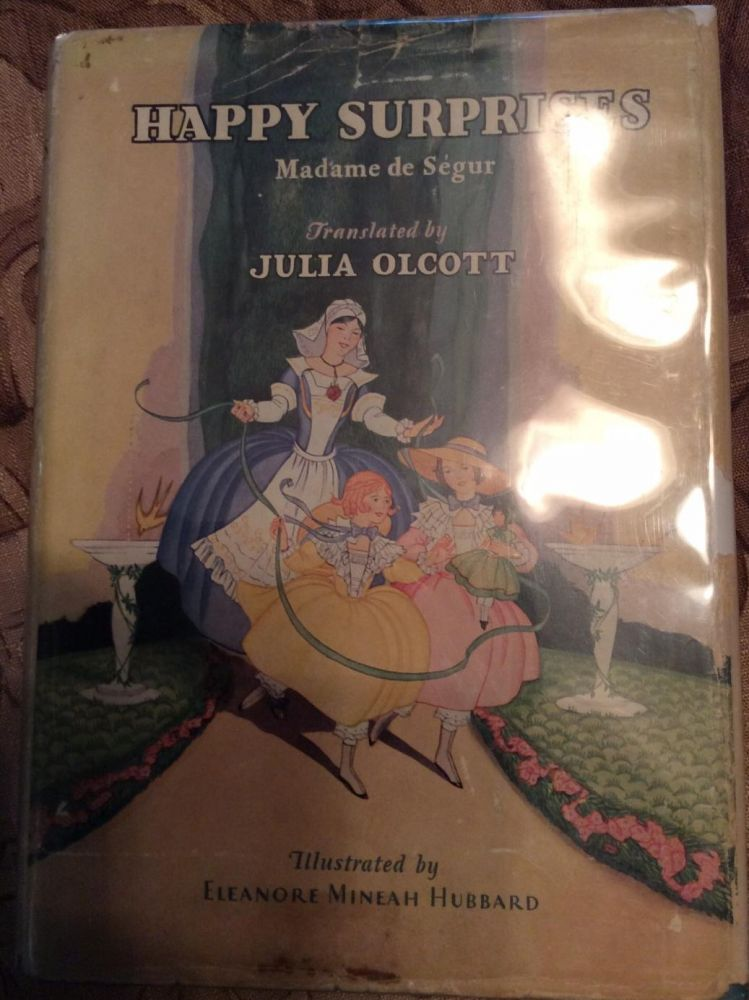 Happy Surprises Told from the French of Madame De Segur. Julia Olcott.