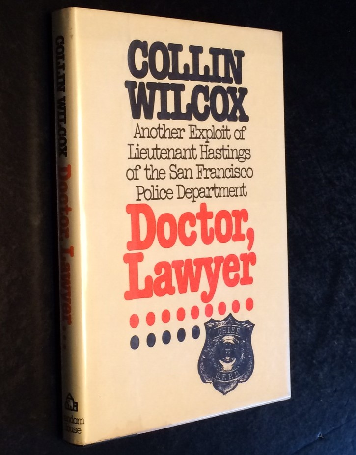 Doctor, Lawyer Another Exploit of Lieutenant Hastings of the San Francisco Police Department. Collin Wilcox.