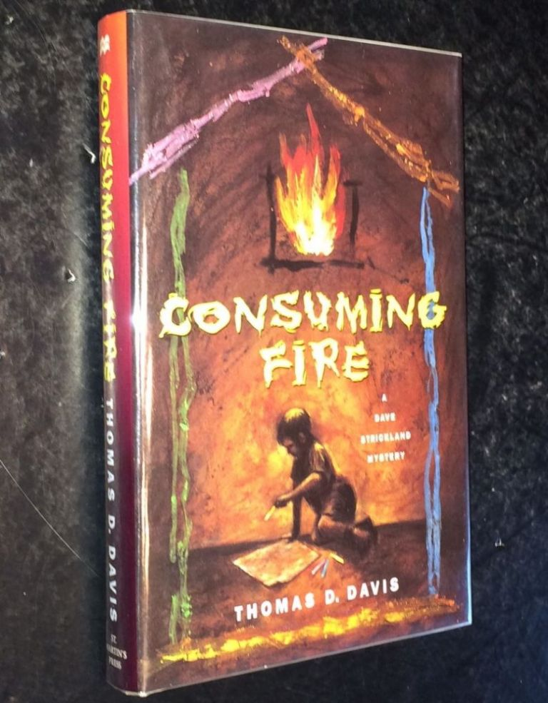 Consuming Fire. Thomas D. Davis.