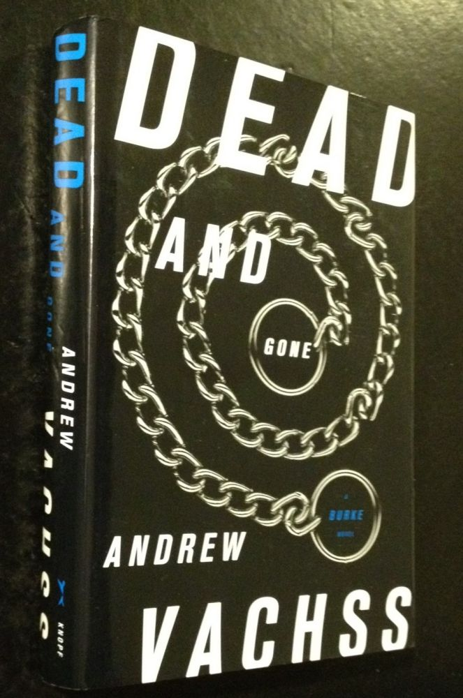 Dead and Gone A Burke Novel. Andrew Vachss.