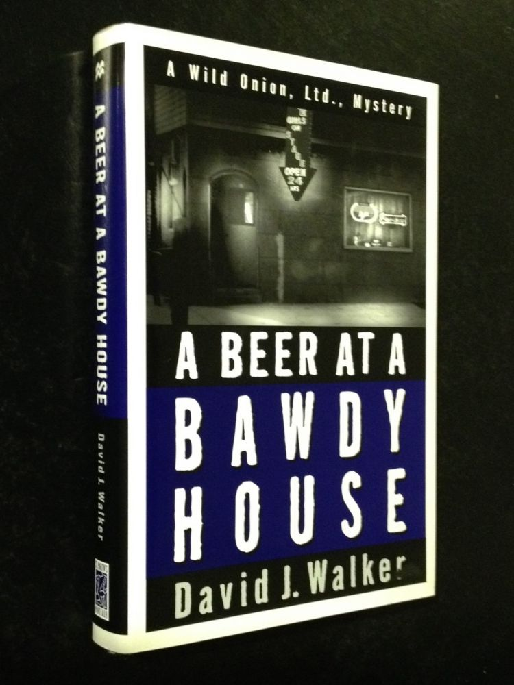 A Beer at a Bawdy House. David J. Walker.