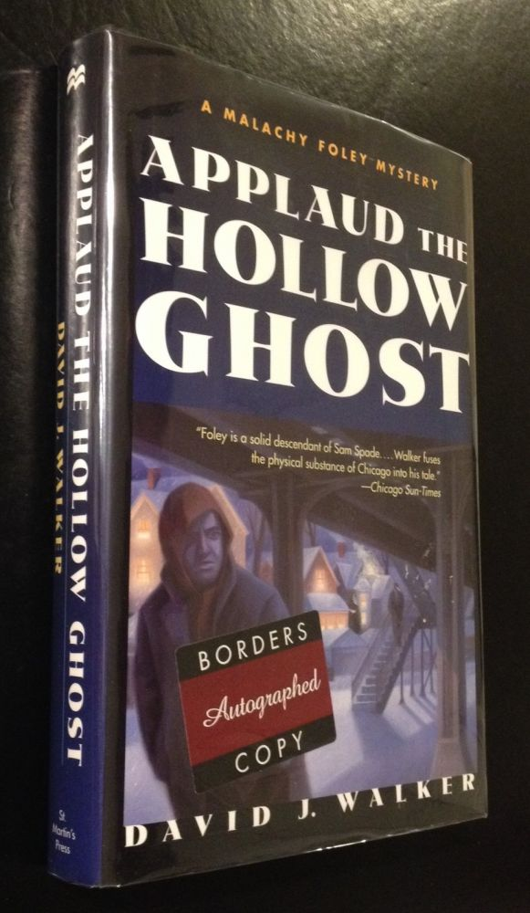 Applaud the Hollow Ghost. David J. Walker.