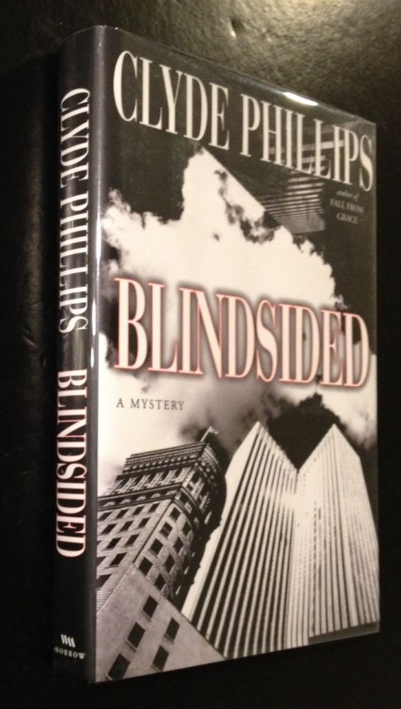 Blindsided A Mystery. Clyde Phillips.