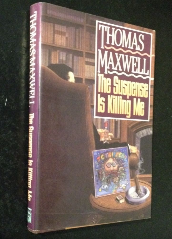 The Suspense Is Killing Me. Thomas Maxwell.