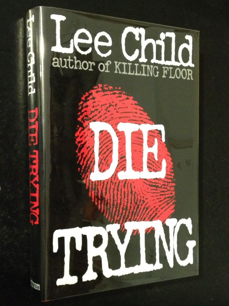 Die Trying A Jack Reacher Novel. Lee Child.