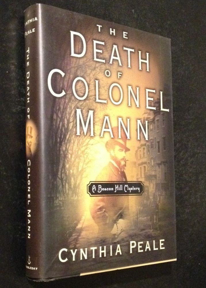 The Death of Colonel Mann A Beacon Hill Mystery ). Cynthia Peale.