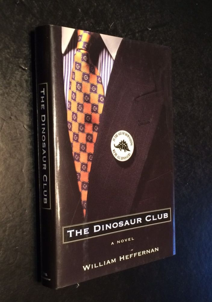 The Dinosaur Club A Novel. William Heffernan.