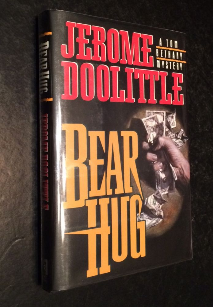 Bear Hug A Tom Bethany Mystery. Jerome Doolittle.