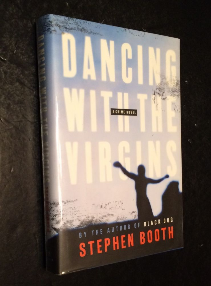 Dancing with the Virgins A Constable Ben Cooper Novel. Stephen Booth.