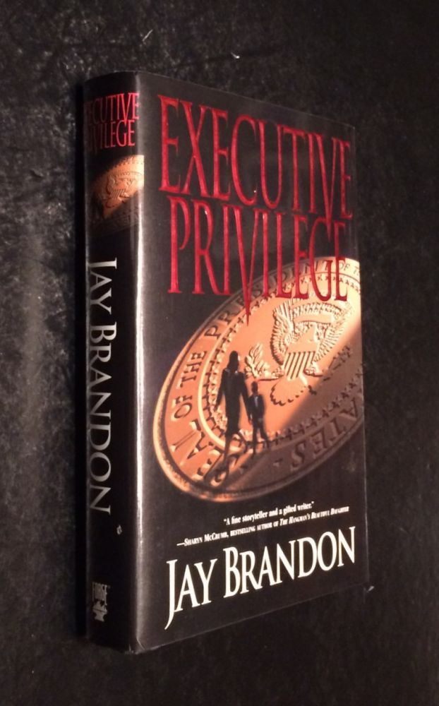 Executive Privilege. Jay Brandon.