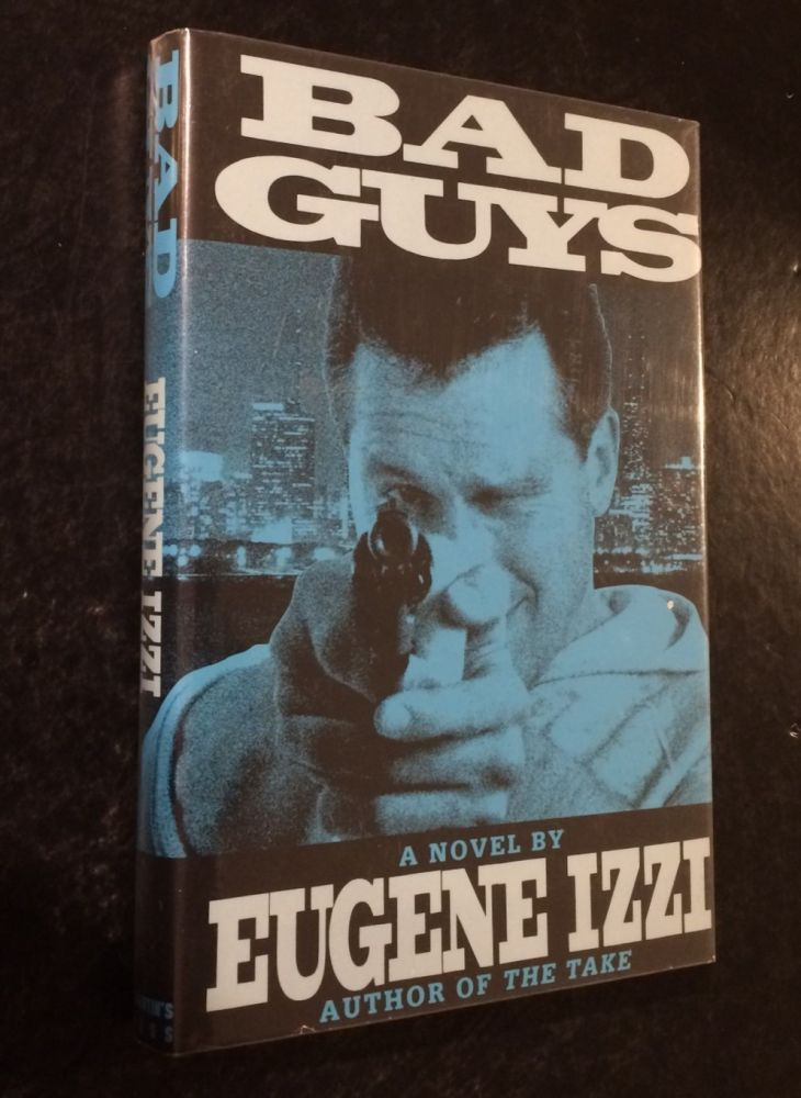 Bad Guys. Eugene Izzi.