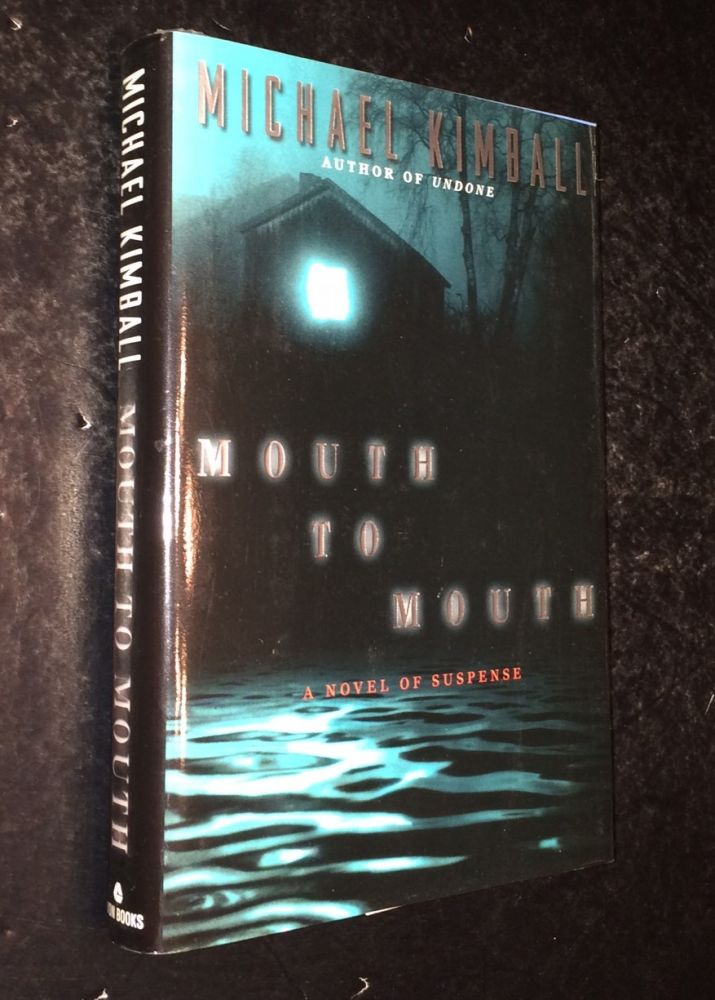Mouth to Mouth A Novel of Suspense. Michael Kimball.