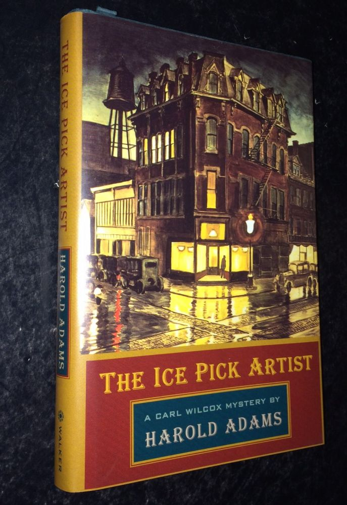 The Ice Pick Artist A Carl Wilcox Mystery. Harold Adams.