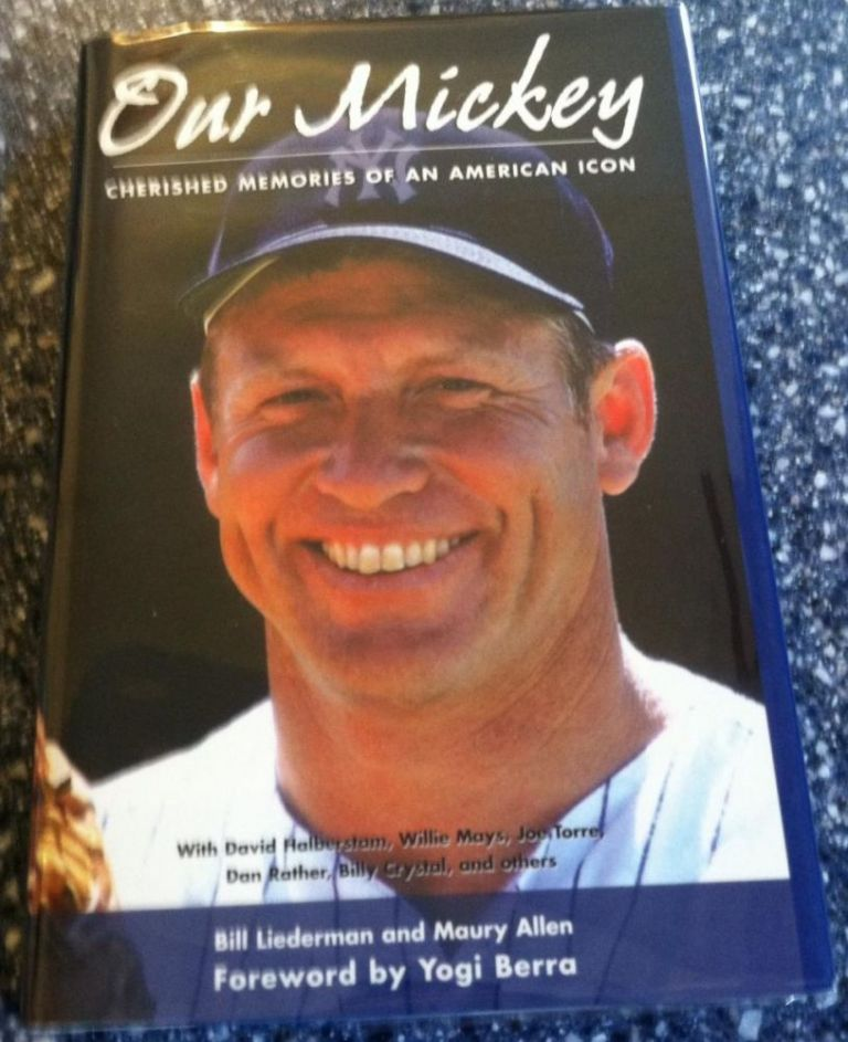 Our Mickey: Cherished Memories of an American Icon. Bill Liederman, Maury Allen.