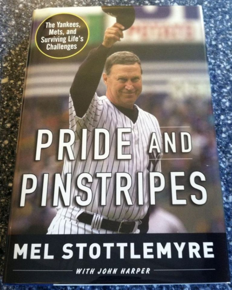 Pride and Pinstripes : The Yankees, Mets, and Surviving Life's Challenges. Mel Stottlemyre.