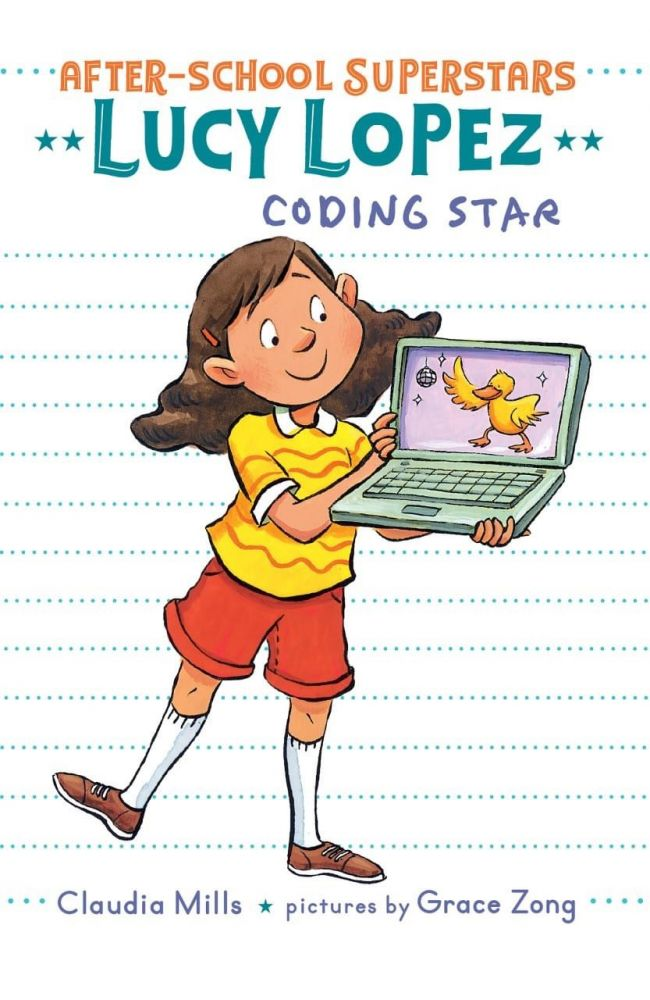 Lucy Lopez: Coding Star. Claudia Mills.