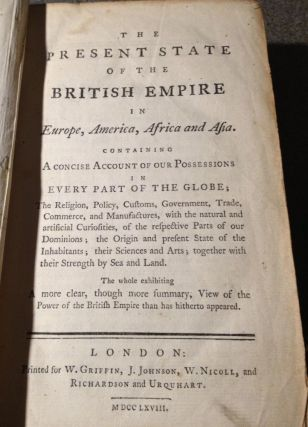 The Present State Of The British Empire In Europe, America, Africa And Asia...