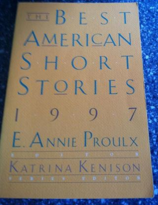 The Best American Short Stories 1997. E. Annie Proulx