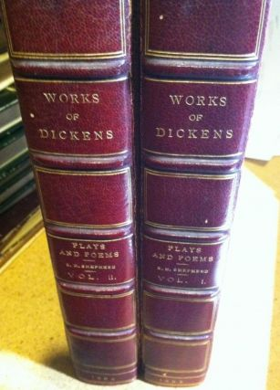 The Plays and Poems of Charles Dickens with a Few Miscellanies in Prose in Two Volumes (Complete). Charles Dickens, Richard Herne Shepherd, Prepared Edited.