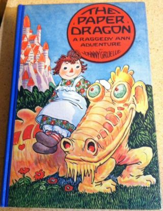 The Paper Dragon - A Raggedy Ann Adventure. Johnny Gruelle