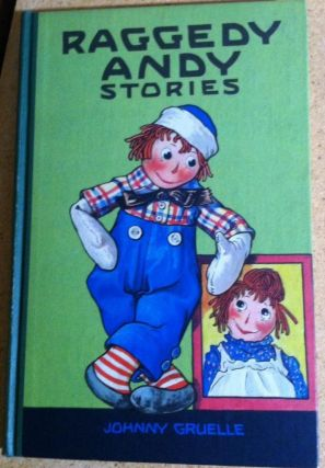 Raggedy Andy Stories - Introducint the Little Rag Brother of Raggedy Ann. Johnny Gruelle.