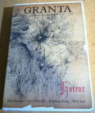 Granta Issue 117'; Autumn 2011; Horror. Paul Auster, Don Delillo, Stephen King, Will Self