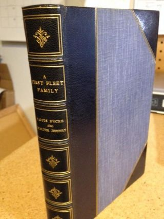 First Fleet Family A Hitherto Unpublished Narrative of Certain Remarkable Adventures Compiled from the Papers of Sergeant William Dew of the Marines. Louis Becke, Walter Jeffery.