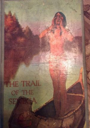 The Trail of the Seneca. James A. Braden.