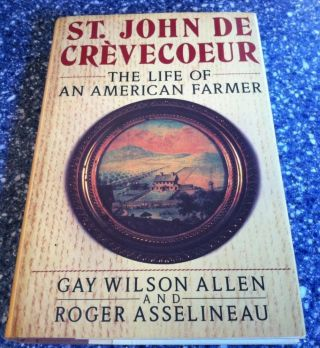 St. John De Crevecoeur: The Life of an American Farmer