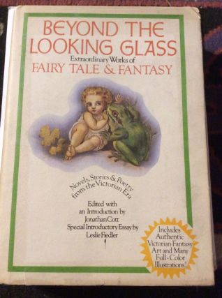 Beyond the Looking Glass Extraordinary Works of Fairy Tales and Fantasy