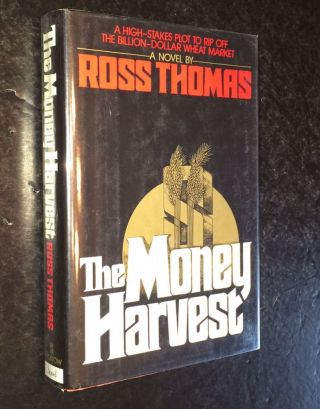 The Money Harvest. Ross Thomas.