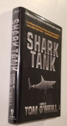 SHARK TANK A NOVEL. Tom O'Neill.