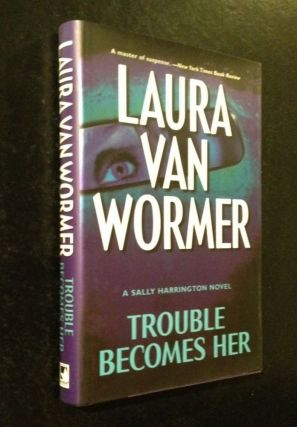 Trouble Becomes Her A Sally Harrington Novel