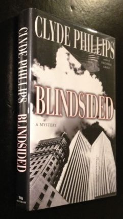 Blindsided A Mystery. Clyde Phillips