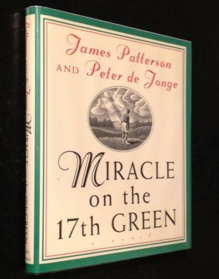 Miracle on the 17th Green A Novel. James Patterson, Peter de Jonge