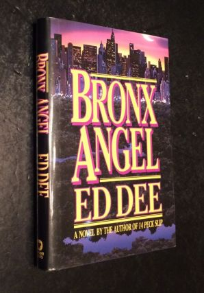 Bronx Angel A Novel of the Nypd. Ed Dee