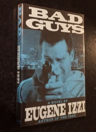 Bad Guys. Eugene Izzi