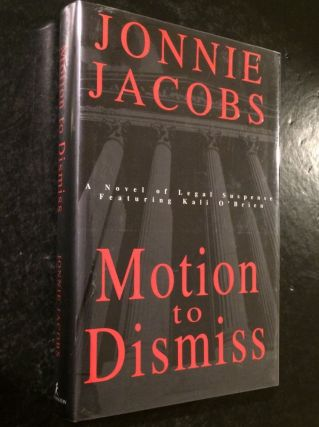 Motion To Dismiss A Novel of Legal Suspense Featuring Kali O'Brien. Jonnie Jacobs.