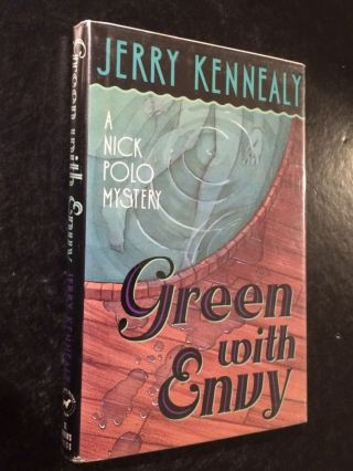 Green With Envy A Nick Polo Mystery. Jerry Kennealy.