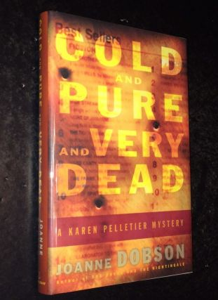 Cold and Pure and Very Dead A Karen Pelletier Mystery. Joanne Dobson.