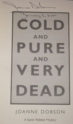 Cold and Pure and Very Dead A Karen Pelletier Mystery