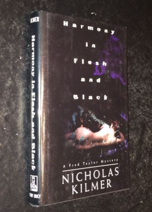 Harmony in Flesh and Black A Fred Taylor Mystery. Nicholas Kilmer